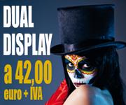 Offerta Dual Display 42,00€